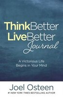 Book Think Better, Live Better Journal: A Guide To Living A Victorious Life by Joel Osteen