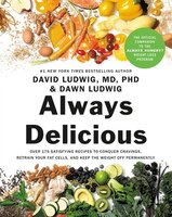 Always Delicious: Over 175 Satisfying Recipes To Conquer Cravings, Retrain Your Fat Cells, And Keep…