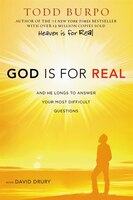 Book God Is For Real: And He Longs To Answer Your Most Difficult Questions by Todd Burpo