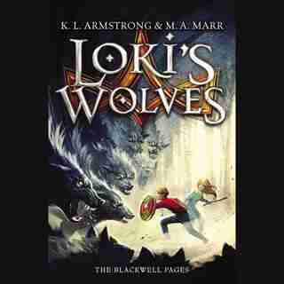 Loki's Wolves: The Blackwell Pages by K. L. Armstrong