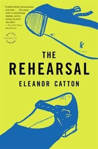 Book The Rehearsal by Eleanor Catton