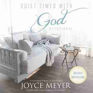 Quiet Times With God Devotional: 365 Daily Inspirations by Joyce Meyer