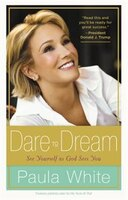 Book Dare To Dream: Understand God's Design For Your Life by Paula White