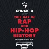 Chuck D. Presents This Day In Rap And Hip-hop History
