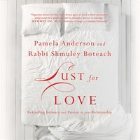 Lust For Love: Rekindling Intimacy And Passion In Your Relationship
