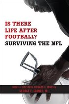 Is There Life After Football: Surviving The Nfl
