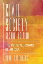 Civil Society 2nd Ed.: The Critical History Of An Idea