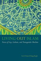 """Living Out Islam: """"voices Of Gay, Lesbian, And Transgender Muslims"""""""