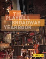 The Playbill Broadway Yearbook: June 2012 To May 2013