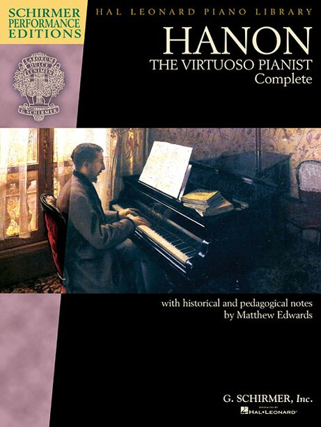 Hanon: The Virtuoso Pianist Complete - New Edition by Matthew Edwards