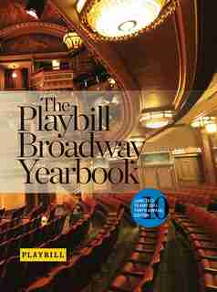 The Playbill Broadway Yearbook: June 2013 To May 2014 by Robert Viagas