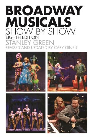 Broadway Musicals, Show-by-show: Eighth Edition by Stanley Green