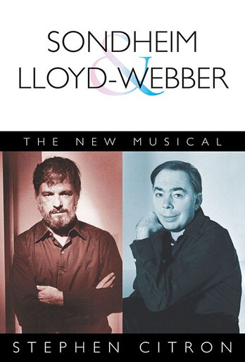 Sondheim And Lloyd-webber: The New Musical by Stephen Citron