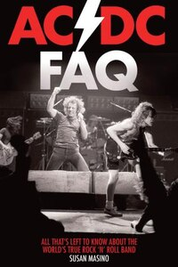 Ac/dc Faq: All That's Left To Know About The World's True Rock 'n' Roll Band