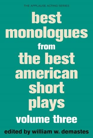 Best Monologues From The Best American Short Plays by William W. Demastes