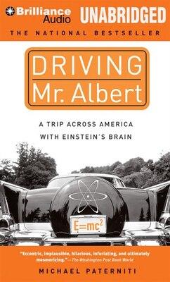 Book Driving Mr. Albert: A Trip Across America with Einstein's Brain by Michael Paterniti