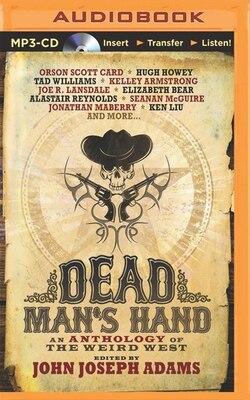 Book Dead Man's Hand: An Anthology of the Weird West by John Joseph Adams (Editor)
