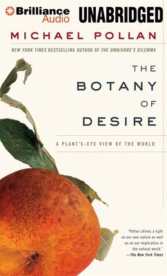 Book The Botany of Desire: A Plant's-Eye View of the World by Michael Pollan