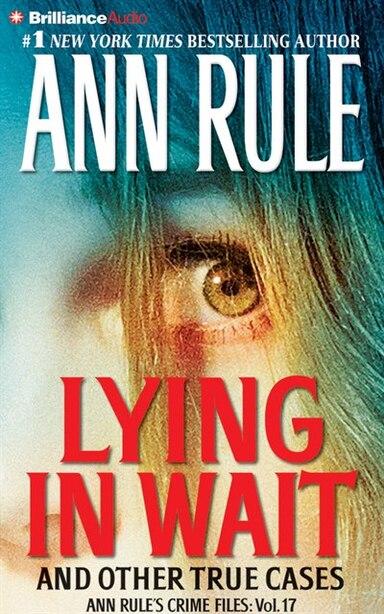 Lying In Wait by Ann Rule