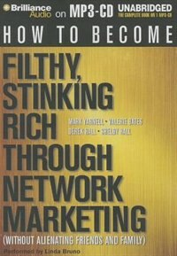 Book How to Become Filthy, Stinking Rich Through Network Marketing: Without Alienating Friends and Family by Mark Yarnell