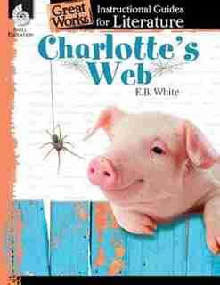 Great Works: Instructional Guides For Literature - Charlotte's Web de Debra J. Housel