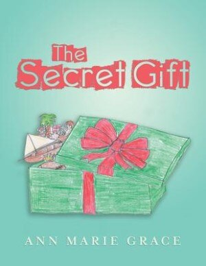 The Secret Gift by Ann Marie Grace