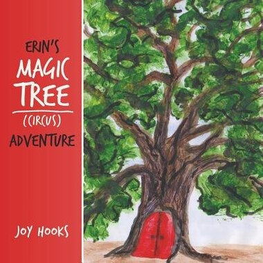 Erin's Magic Tree (Circus) Adventure by Joy Hooks