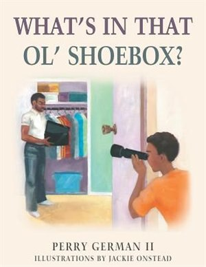 What's in That Ol' Shoebox? by Perry German II