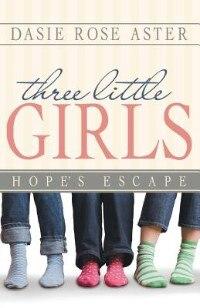 Three Little Girls: Hope's Escape