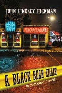 Book A Black Bear Killer in Castaway County by John Lindsey Hickman