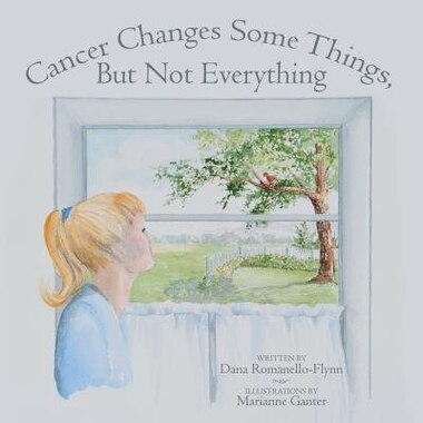 Cancer Changes Some Things, But Not Everything by Dana Romanello-Flynn