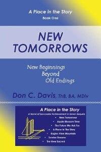 New Tomorrows: New Beginnings Beyond Old Endings by ThB BA MDiv Don C. Davis
