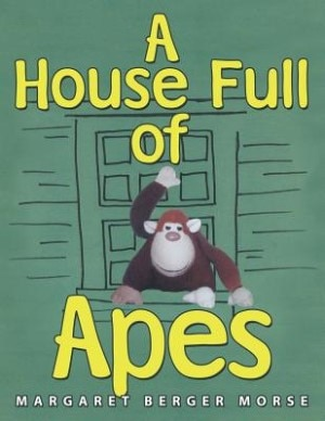 A House Full of Apes by Margaret Berger Morse