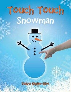 Touch Touch: Snowman by Debra Kaplan-Kira