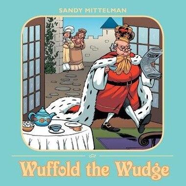 Wuffold the Wudge by Sandy Mittelman