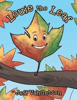 Louie the Leaf by Jeff VanGetson