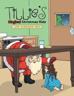Tillie's Magical Christmas Ride by Lupe Almaguer Cruz