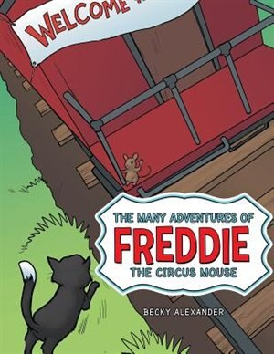 The Many Adventures of Freddie the Circus Mouse by Becky Alexander