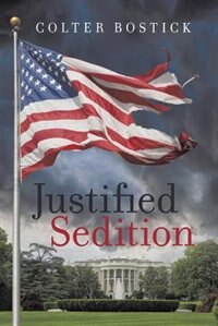 Justified Sedition by Colter Bostick