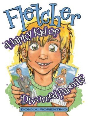 Fletcher: Happy Kid of Divorced Parents by Donya Fiorentino