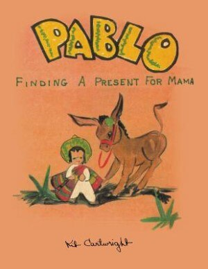 Pablo: Finding a Present for Mama by Kit Cartwright