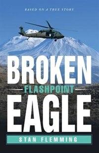 Broken Eagle: Flashpoint de Stan Flemming