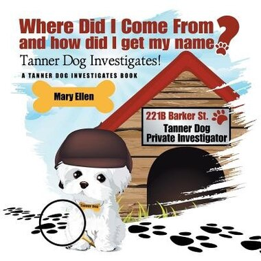 Where Did I Come From? And How Did I Get My Name? by MARY ELLEN