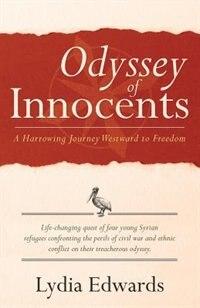 Odyssey of Innocents: A Harrowing Journey Westward to Freedom by Lydia Edwards