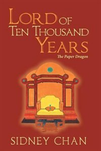 Lord of Ten Thousand Years: The Paper Dragon by Sidney Chan