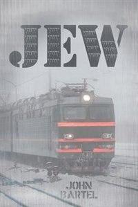 Jew by John Bartel