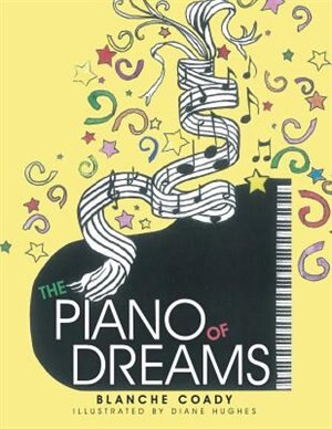 The Piano of Dreams by Blanche Coady