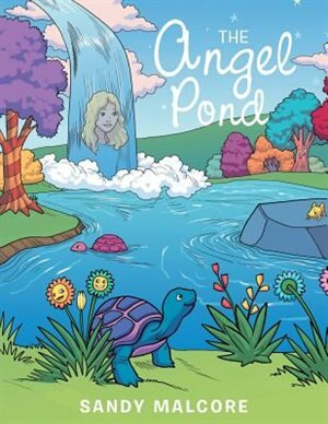 The Angel Pond by Sandy Malcore