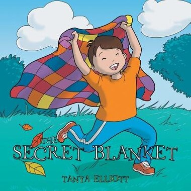 The Secret Blanket by Tanya Elliott