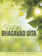 Feel the Bhagavad Gita: A New Interpretation